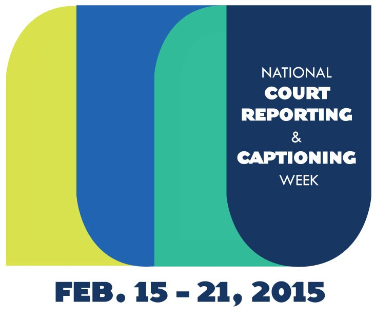 2015 National Court Reporting & Captioning Week kicks Off Feb. 15